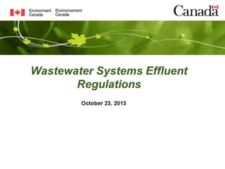 Wastewater Systems Effluent Regulations October 23, 2013.