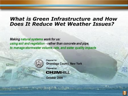 1 What is Green Infrastructure and How Does It Reduce Wet Weather Issues? Making natural systems work for us: using soil and vegetation - rather than concrete.