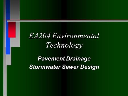 EA204 Environmental Technology Pavement Drainage Stormwater Sewer Design.