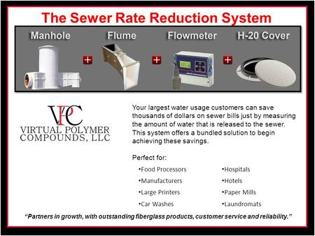 """Partners in growth, with outstanding fiberglass products, customer service and reliability."" The Sewer Rate Reduction System Your largest water usage."
