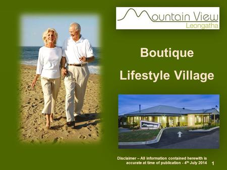 Boutique Lifestyle Village Disclaimer – All information contained herewith is accurate at time of publication - 4 th July 2014 1.