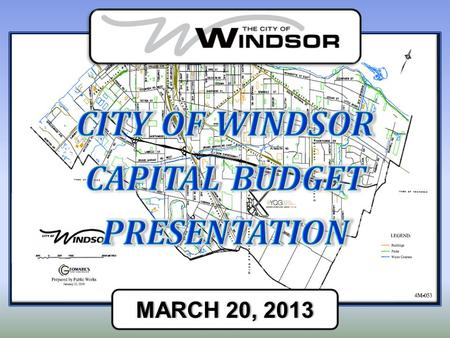 MARCH 20, 2013MARCH 20, 2013. HIGHLIGHTS OF 2013 CAPITAL BUDGET Roads, Sewers, Transportation, Parks and Recreation, Other.