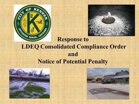 Response to LDEQ Consolidated Compliance Order and Notice of Potential Penalty.