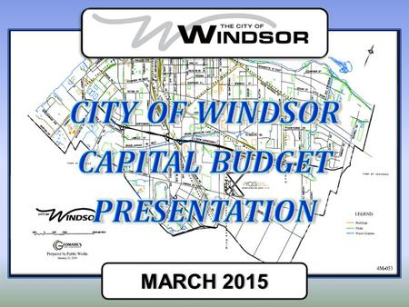 MARCH 2015MARCH 2015. HIGHLIGHTS OF 2015 CAPITAL BUDGET Roads, Sewers, Transportation, Parks, Miscellaneous, Special Projects.