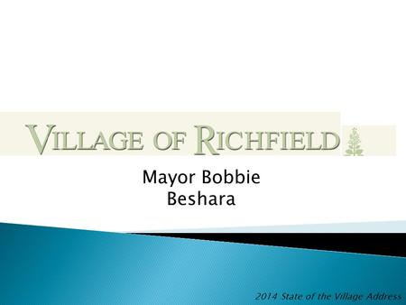 2014 State of the Village Address Mayor Bobbie Beshara.