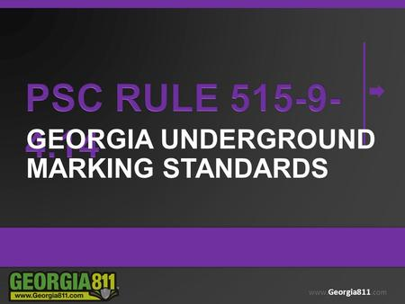 Www. Georgia811.com GEORGIA UNDERGROUND MARKING STANDARDS.
