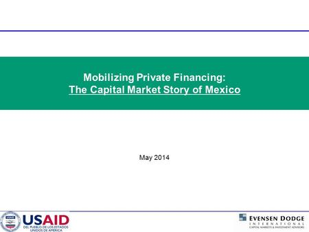 Mobilizing Private Financing: The Capital Market Story of Mexico May 2014.