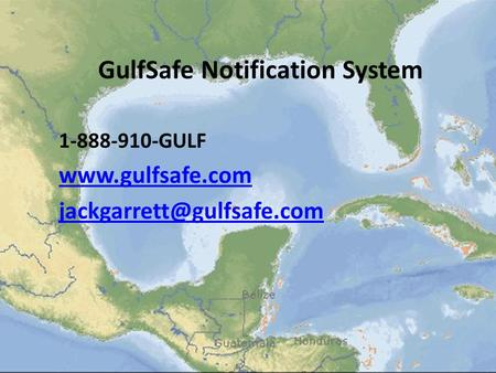 GulfSafe Notification System 1-888-910-GULF