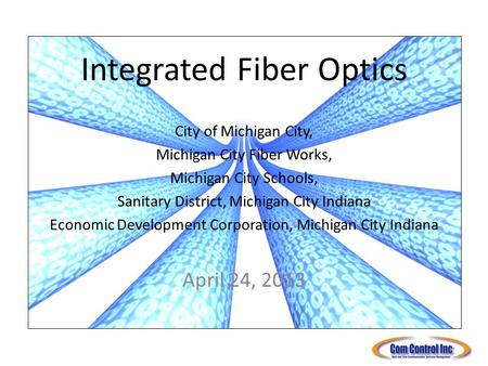 Integrated Fiber Optics City of Michigan City, Michigan City Fiber Works, Michigan City Schools, Sanitary District, Michigan City Indiana Economic Development.