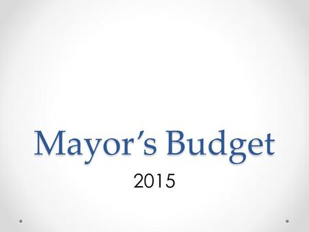 Mayor's Budget 2015. Budget Funds All Funds: $55,213,096 Municipal Lighting Department Water Fund Sewer Fund Parking Special Assessment District Library.