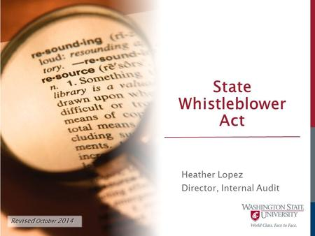State Whistleblower Act Heather Lopez Director, Internal Audit Revised October 2014.