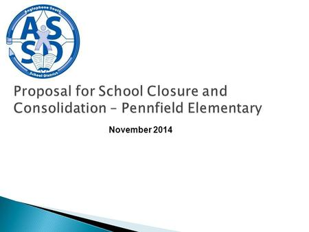 "November 2014.  DEC meeting, October 8, 2014 – motion was made on Pennfield School:  "" Council direct the Superintendent to inform Minister Rousselle."