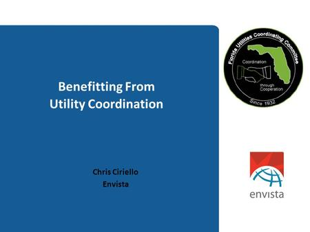 Benefitting From Utility Coordination Chris Ciriello Envista.