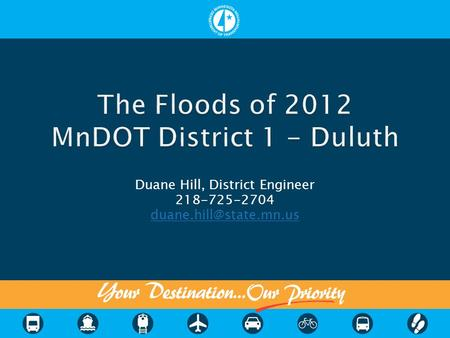 Duane Hill, District Engineer 218-725-2704