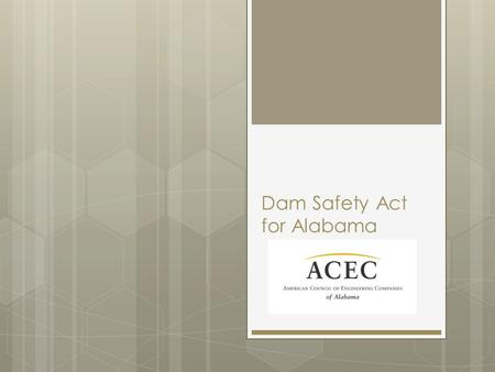 Dam Safety Act for Alabama. Baldwin Hills Dam Disaster - 1963.