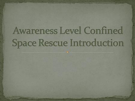 Including Firefighters!!!! Most are due to hazardous materials inhalation or asphyxiation. Most so-called Con-Space Rescues are body recoveries. OSHA.