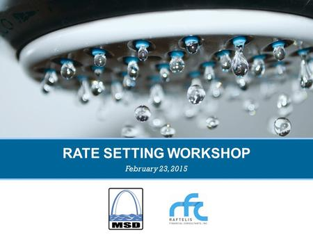1 RATE SETTING WORKSHOP February 23, 2015. 2 RATE CHANGES In accordance with Section 7.270 of the Charter Plan of the District, any proposed rate change.