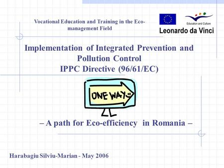 Vocational Education and Training in the Eco- management Field Implementation of Integrated Prevention and Pollution Control IPPC Directive (96/61/EC)