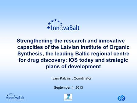 Strengthening the research and innovative capacities of the Latvian Institute of Organic Synthesis, the leading Baltic regional centre for drug discovery: