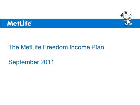 The MetLife Freedom Income Plan September 2011