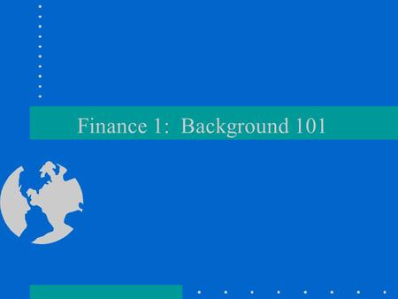 Finance 1: Background 101. Evaluating Cash Flows How would you value the promise of $1000 to be paid in future? -from a friend? -from a bank? -from the.