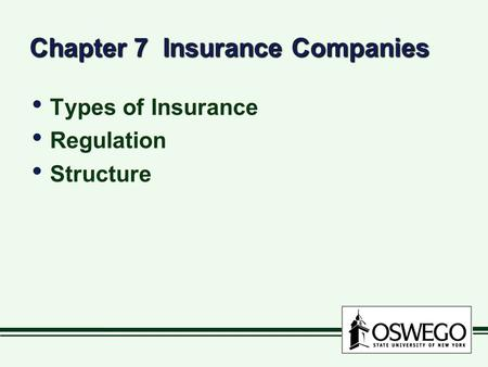 Chapter 7 Insurance Companies Types of Insurance Regulation Structure Types of Insurance Regulation Structure.