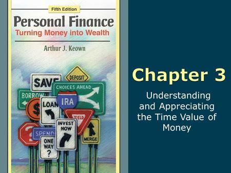 Understanding and Appreciating the Time Value of Money.