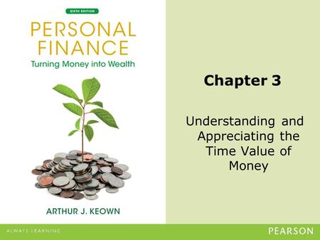 © 2013 Pearson Education, Inc. All rights reserved.3-1 Chapter 3 Understanding and Appreciating the Time Value of Money.