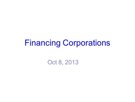 Financing Corporations Oct 8, 2013. Four Types of Cash Flows 1. Lump Sum Type Time 2. Annuity Type Time 3. Bond Type Time 4. Irregular Payment Type Time.