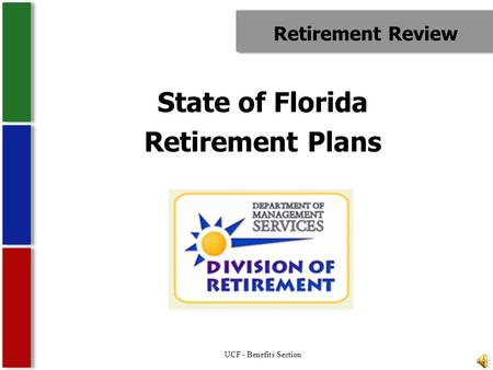 Retirement Review State of Florida Retirement Plans UCF - Benefits Section.