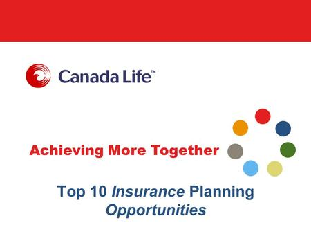 Achieving More Together Top 10 Insurance Planning Opportunities.