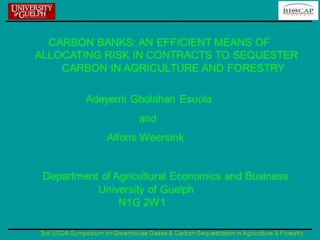 3rd USDA Symposium on Greenhouse Gases & Carbon Sequestration in Agriculture & Forestry CARBON BANKS: AN EFFICIENT MEANS OF ALLOCATING RISK IN CONTRACTS.