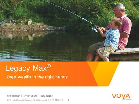 ©2014 Voya Services Company. All rights reserved. CN0405-9268-0516 Reward & Retain with Simplicity Direct Gifts Using Life Insurance Keep wealth in the.