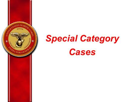Special Category Cases. Special Categories  Military Whistleblower Reprisal  Senior Officials  Civilian Reprisal  Equal Opportunity  Equal Employment.