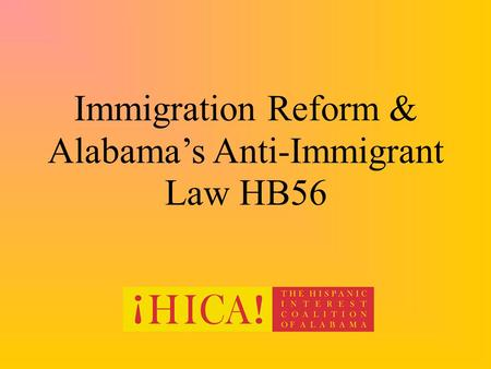 Immigration Reform & Alabama's Anti-Immigrant Law HB56.