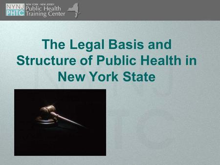 The Legal Basis and Structure of Public Health in New York State.