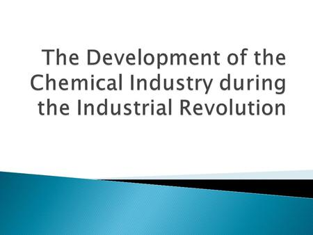  This term refers to the manufacturing of chemical products from raw materials (oil, wood, minerals, petroleum, metals, water).  These chemicals are.