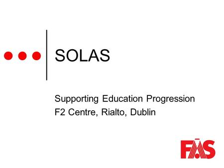 SOLAS Supporting Education Progression F2 Centre, Rialto, Dublin.