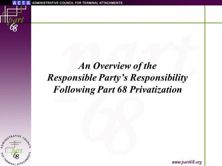 An Overview of the Responsible Party's Responsibility Following Part 68 Privatization.