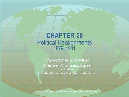 CHAPTER 20 Political Realignments 1876–1901