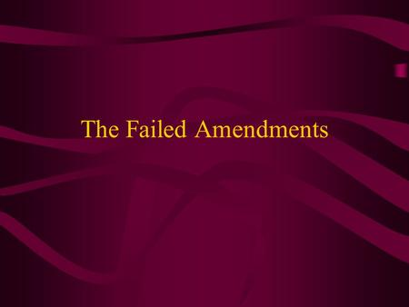 The Failed Amendments. Article 1 of the original Bill of Rights This amendment, proposed in 1789, essentially said that once the House hit 100 members,