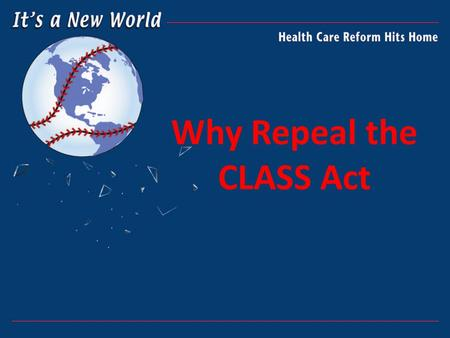 Why Repeal the CLASS Act. CLASS forces healthy middle-class buyers to pay unduly-high prices to subsidize (hidden tax) the cost for unhealthy people and.