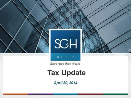 Tax Update April 30, 2014. 22  Update from the IRS  Expired Tax Provisions Impacting Exempt Organizations  Proposed Legislation Impacting Tax Exempt.