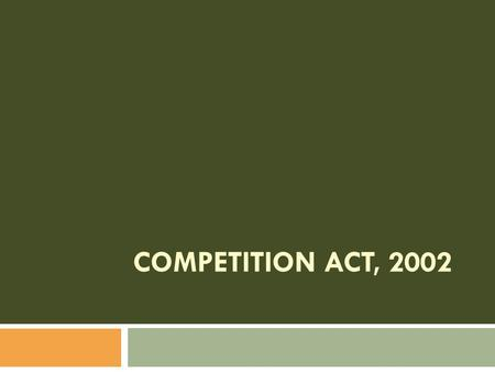 "COMPETITION ACT, 2002.  The Finance Minister in his Budget Speech on 27 th February, 1999 stated ""The Monopolies and Restrictive Trade Practices Act."