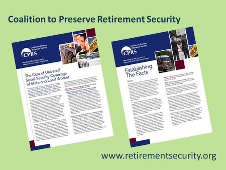 Coalition to Preserve Retirement Security www.retirementsecurity.org.
