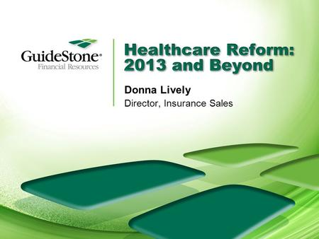 Donna Lively Director, Insurance Sales. Patient Protection and Affordable Care Act (PPACA)