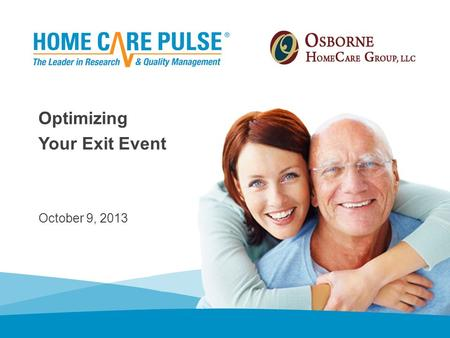 October 9, 2013 Optimizing Your Exit Event. Housekeeping »Everyone is on mute. »IMPORTANT – For the best quality audio, try using your telephone and not.