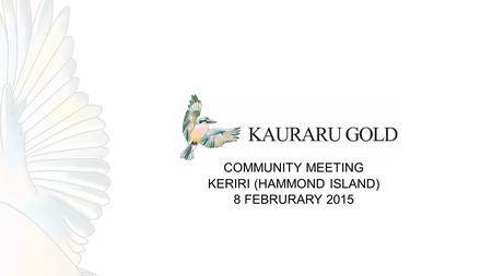 COMMUNITY MEETING KERIRI (HAMMOND ISLAND) 8 FEBRURARY 2015.