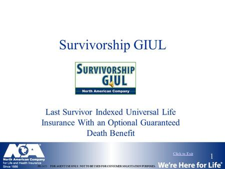 1 PR-1453 FOR AGENT USE ONLY. NOT TO BE USED FOR CONSUMER SOLICITATION PURPOSES. Survivorship GIUL Last Survivor Indexed Universal Life Insurance With.