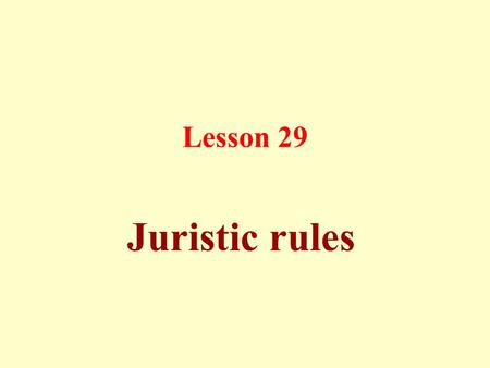 Lesson 29 Juristic rules. Comprehensive Juristic Rules The General Objectives of Shari`ah are to realize the interests of people: necessities, needs,